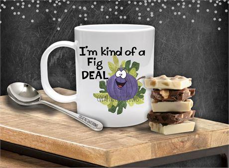I'm kind of a Fig DEAL Coffee Mug