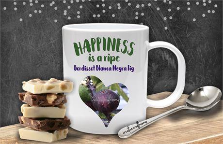 Coffee Mug -Happiness is a ripe Bordissot Blanca Negra Fig